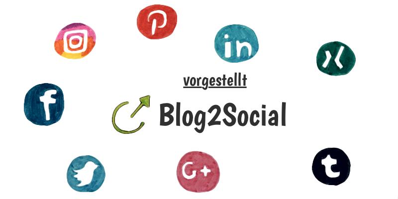 Vorgestellt: Blog2Social – Veröffentliche deine Blogposts automatisch