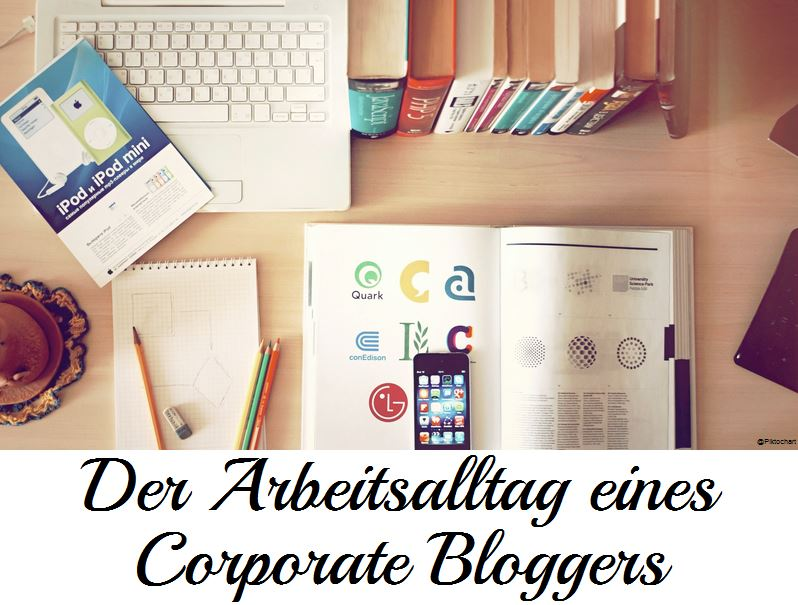 Arbeitsalltag eines Corporate Bloggers