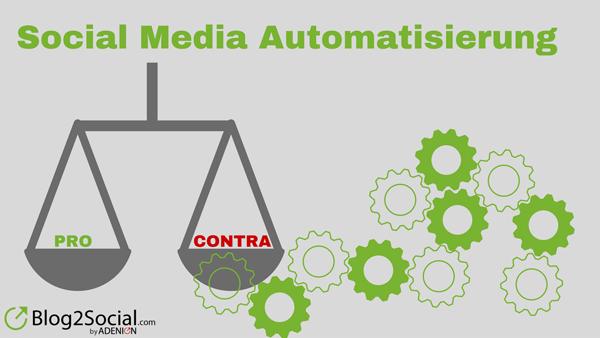 Die Vor- und Nachteile der Social Media Automatisierung