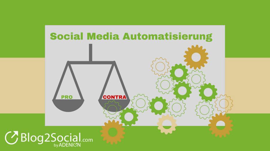 Vorteile und Nachteile der Social Media Automatisierung