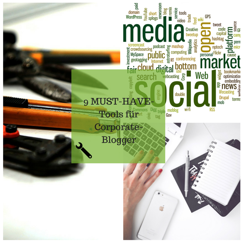 9 Must have Tools für Corporate Blogger