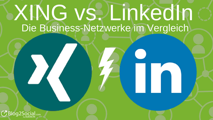 Vergleich: Business-Netzwerke XING vs. LinkedIn