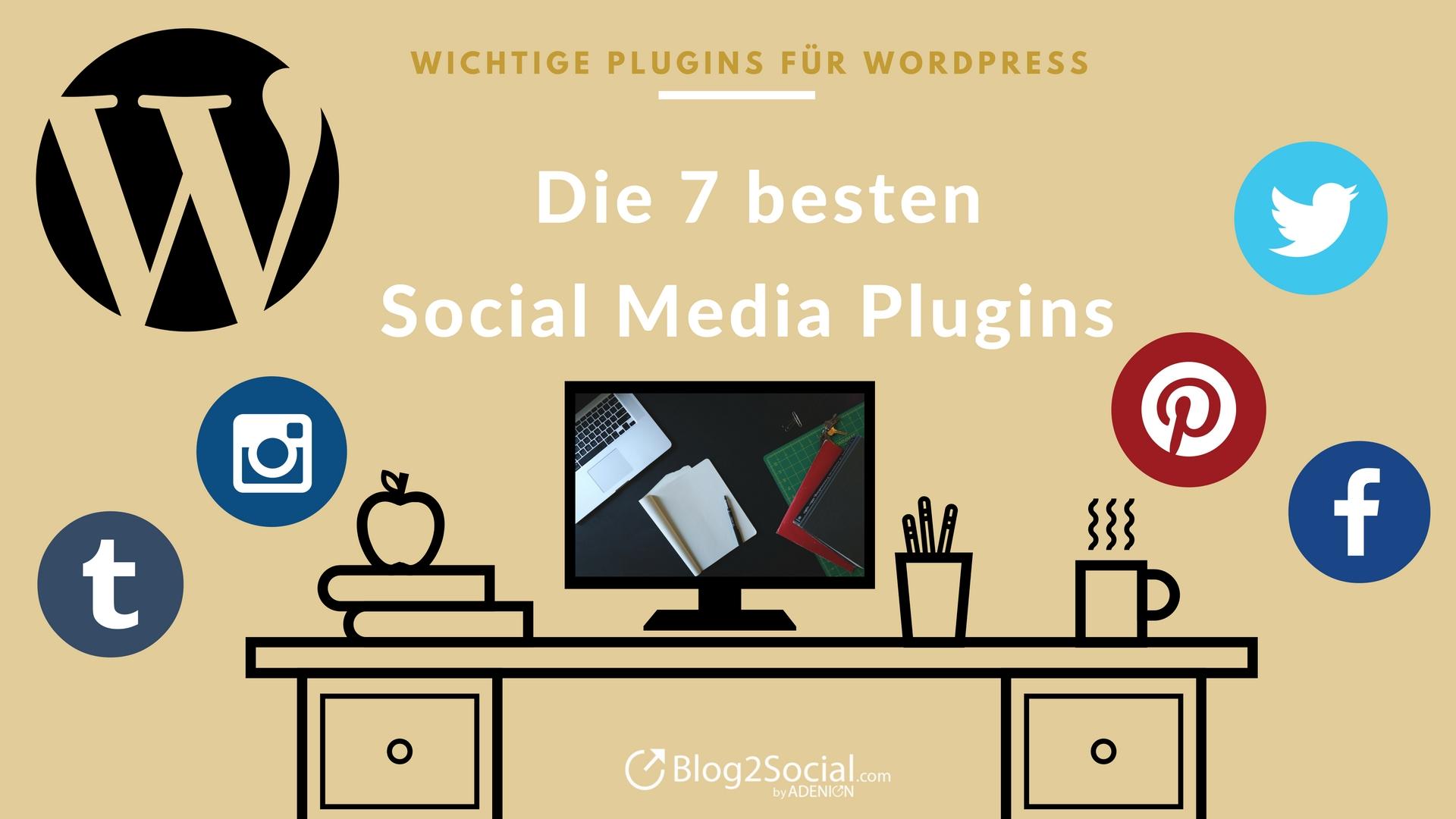 Social Media Plugins - Die 7 wichtigsten Plugins für Ihren Blog
