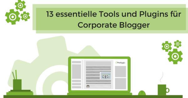 Essentielle Tools und Plugins für Corporate Blogger (1)