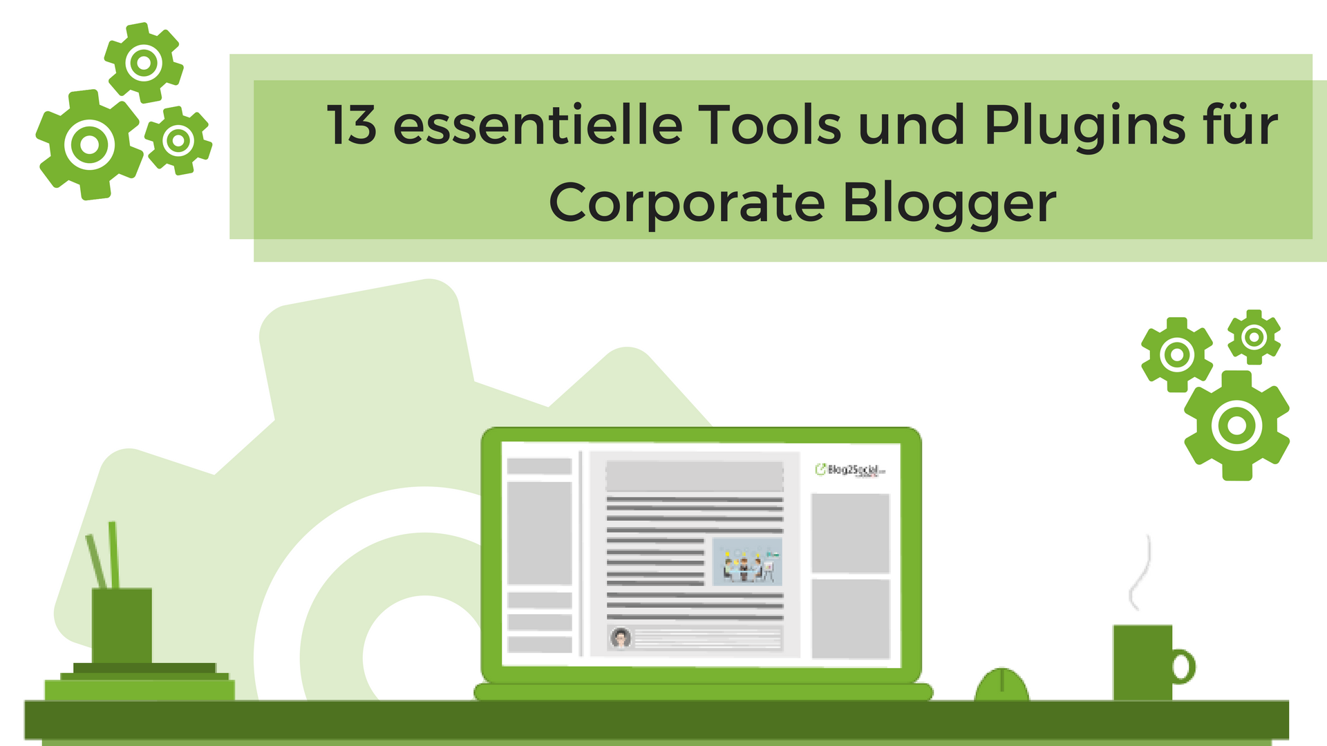 Essentielle Tools und Plugins für Corporate Blogger (1)