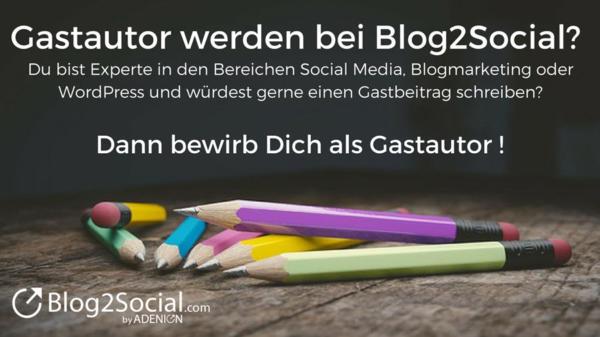 Gastautor werden bei Blog2Social Gastbeitrag