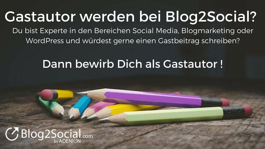Gastautor werden bei Blog2Social? – Richtlinien für Gastbeiträge
