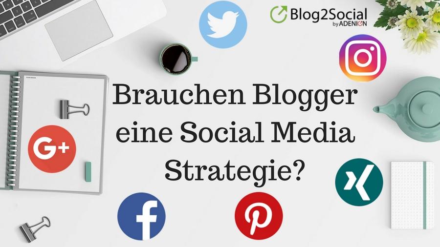 Brauchen Blogger eine Social Media Strategie?