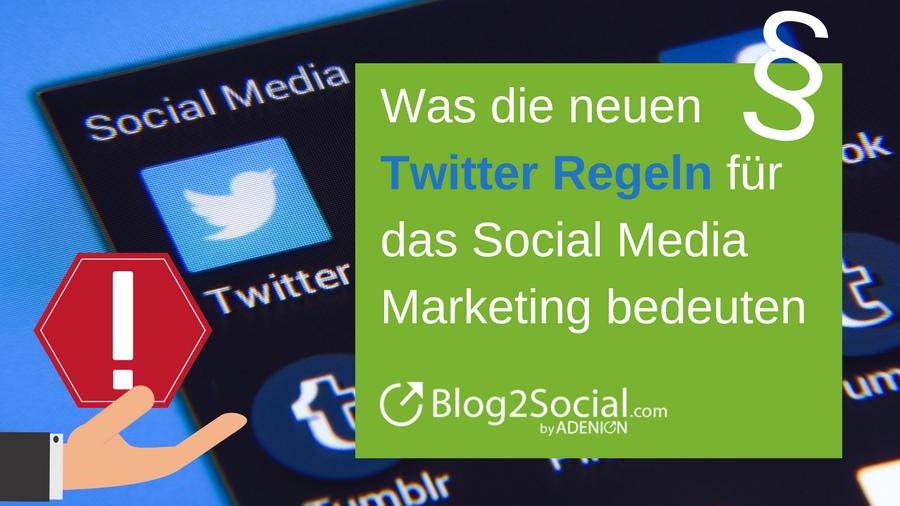 Blog2Social: Was die neuen Twitter-Regeln für Ihr Social Media Marketing bedeuten