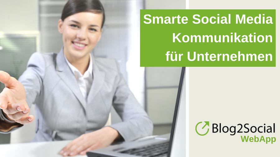 Smarte Social Media Kommunikation für Unternehmen