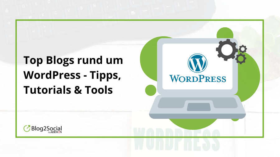 Top Blogs rund um WordPress