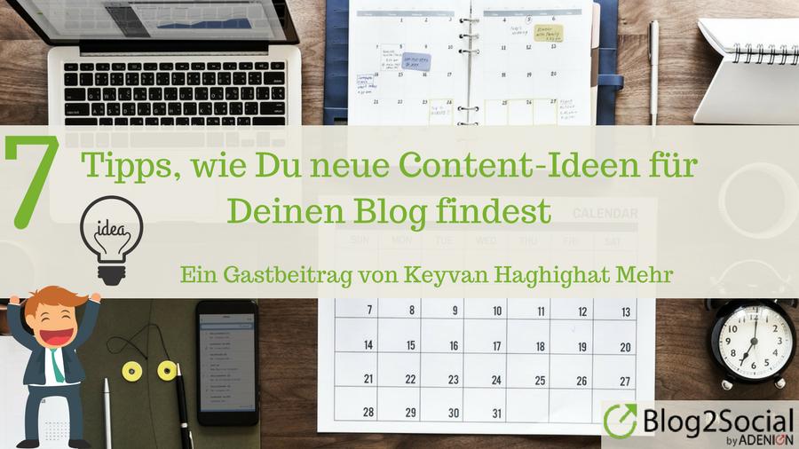 7 Tipps, wie Du neue Content-Ideen für Deinen Blog findest