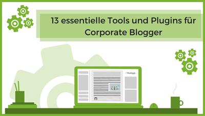 Liste 13 essentielle Tools und Plugins für Blogger