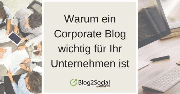 Warum ein Corporate Blog wichtig für Ihr Unternehmen ist