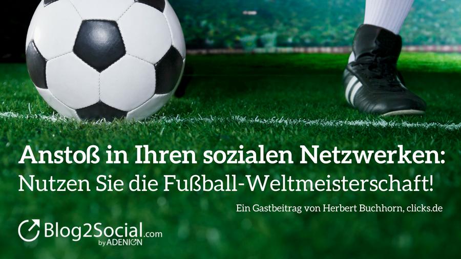 Anstoß in Ihren sozialen Netzwerken: Nutzen Sie die Fußball-Weltmeisterschaft!