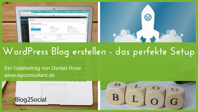 WordPress Blog erstellen - das perfekte Setup