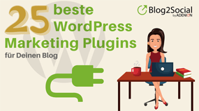 Die 25 besten WordPress Marketing Plugins für Ihren Blog