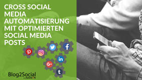 Cross Social Media Marketing mit Social Media Automatisierung