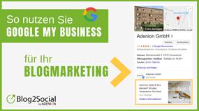 So nutzen Sie Google My Business für Ihr Blogmarketing