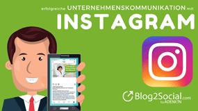 Erfolgreiche Unternehmenskommunikation mit Instagram