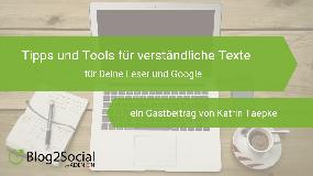 Tipps und Tools für verständliche Texte – für Deine Leser und Google