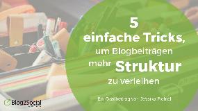5 einfache Tricks, um Blogbeiträgen mehr Struktur zu verleihen
