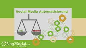 Vor- und Nachteile der Social Media Automatisierung