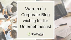 Warum ein Corporate Blog wichtig für Unternehmen ist