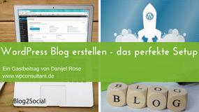 WordPress Blog erstellen – das perfekte Setup