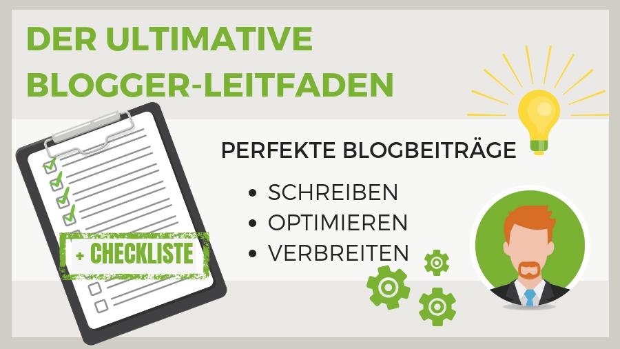 Der ultimative Blogger-Leitfaden inklusive Checkliste