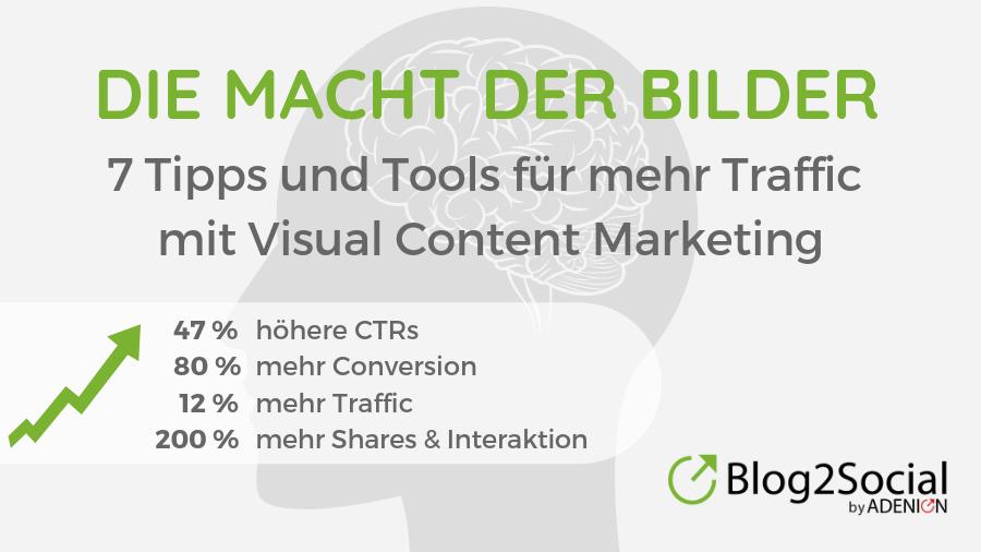 Die Macht der Bilder: 7 Tipps und Tools für mehr Traffic mit Visual Content Marketing