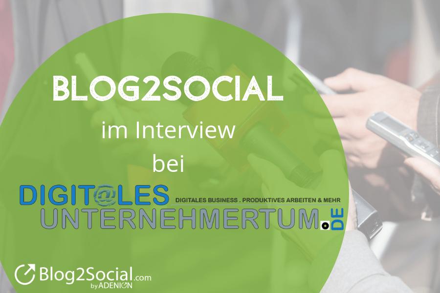 Blog2Social im Interview bei Digitales Unternehmertum