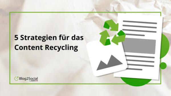 5 Strategien zum Content Recycling