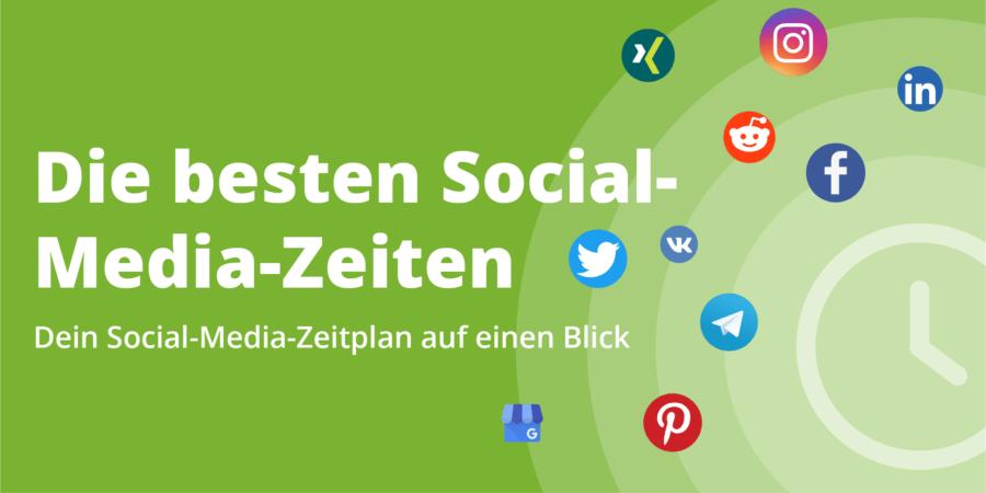 Die besten Social-Media-Zeiten - Dein Social-Media-Zeitplan auf einen Blick