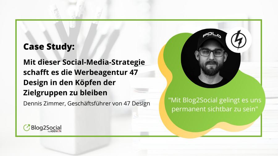 Case Study: Mit dieser Social-Media-Strategie bleibt die Werbeagentur 47 Design in den Köpfen ihrer Zielgruppen