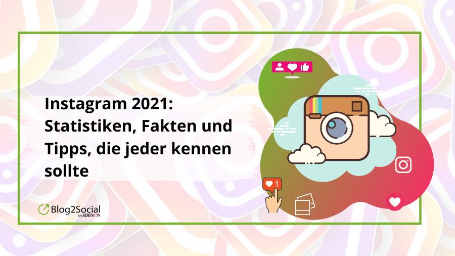 Instagram: Die wichtigsten Trends, Tipps & Expertenprognosen für 2021