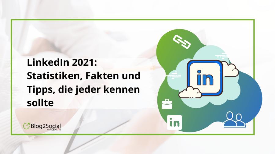 LinkedIn: Die wichtigsten Trends, Tipps & Expertenprognosen für 2021