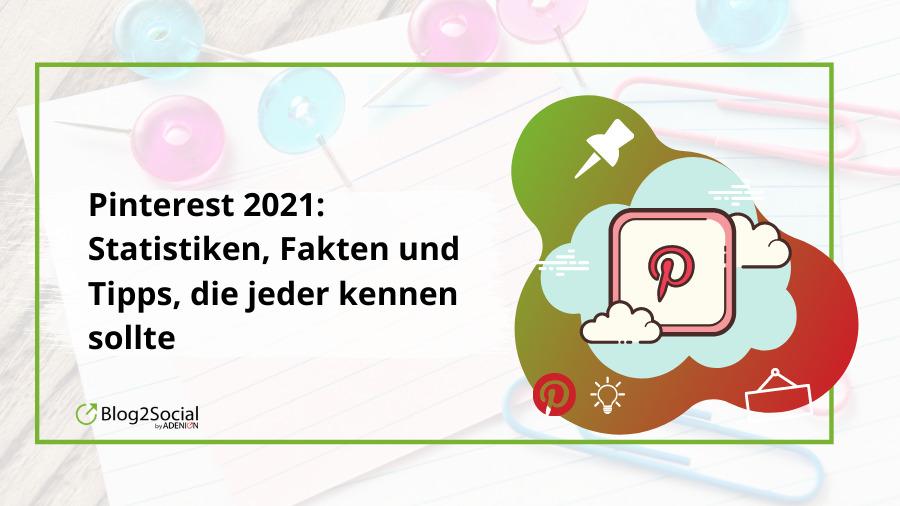 Pinterest: Die wichtigsten Trends, Tipps & Expertenprognosen für 2021