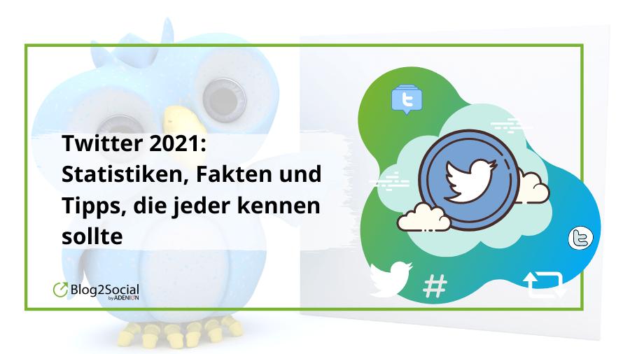 Twitter: Die wichtigsten Trends, Tipps & Expertenprognosen für 2021