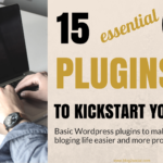 15 Essential Wordpress Plugins To Kickstart Your Blog