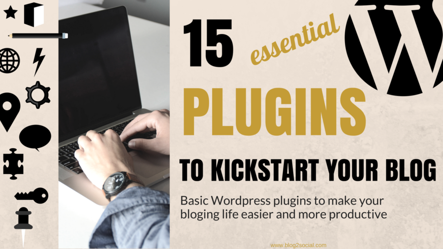 15 Essential Wordpress Plugins To Kickstart Your Blog