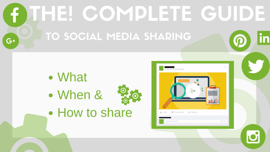 The! Complete Guide to Social Media Sharing