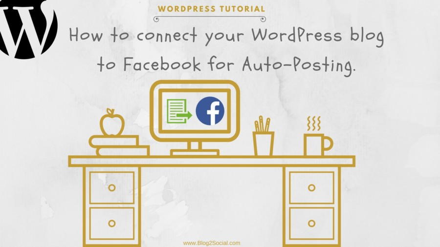 How to Connect Your WordPress to Facebook for Auto-Posting