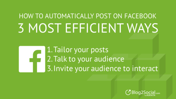 automatically post on Facebook - 3 most efficient ways