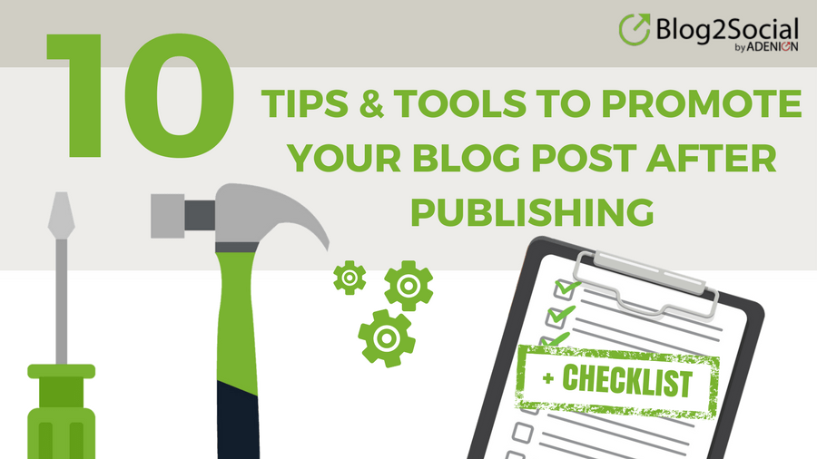 Tips & Tools to promote your Blog Post after publishing