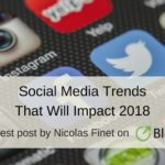 Social Media Trends That Will Impact 2018