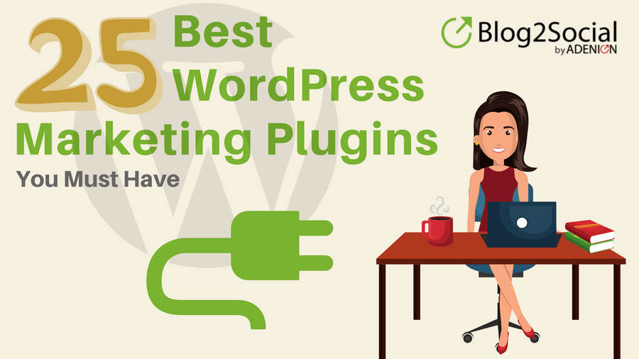 25 Best Wordpress Marketing Plugins You Must Have in 2018