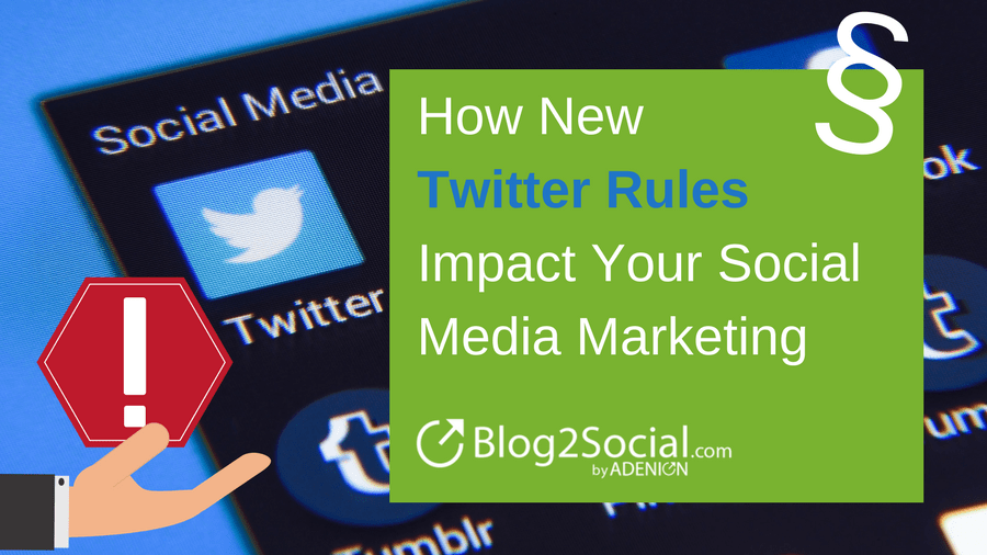 How New Twitter Rules Impact Your Social Media Marketing