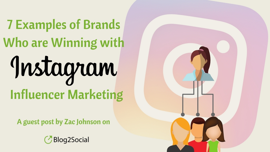 Brands Who are Winning with Instagram Influencer Marketin