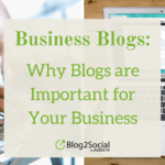 business_blogs_ why_blogs_are_important_for_your_business